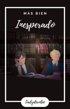 Más bien inesperado. by LadyDevotee