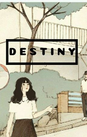 d E S T I N Y by jeonfii