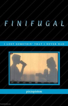 FINIFUGAL by pixiepiston