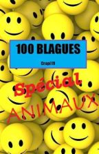 100 BLAGUES - Spécial ANIMAUX by Crapi19