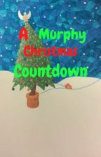 A Murphy Christmas Countdown by Crystal_star_4ever