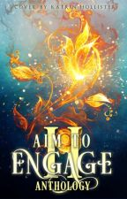 Aim to Engage II Anthology by WattpadAnthologies