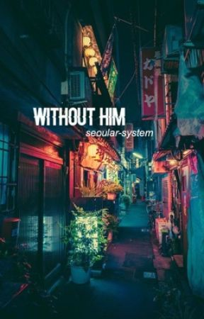 without him • norenmin by seoular-system