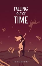 Falling Out of Time by fallynsinclair