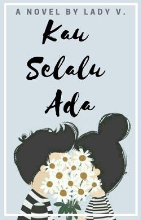 Kau Selalu Ada by myladyv