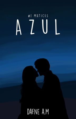 Azul (#1 Saga Matices) by DafneAM