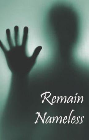 Remain Nameless by marie_btk