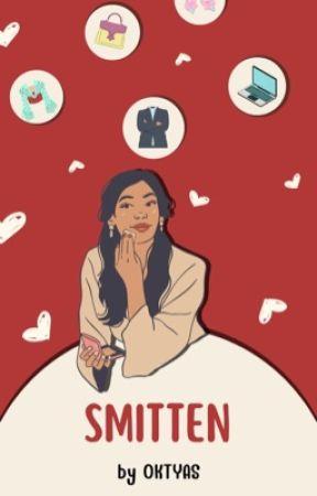 SMITTEN (END) by Oktyas27