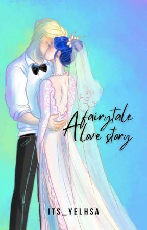 A Fairytale Love Story by its_yelhsa
