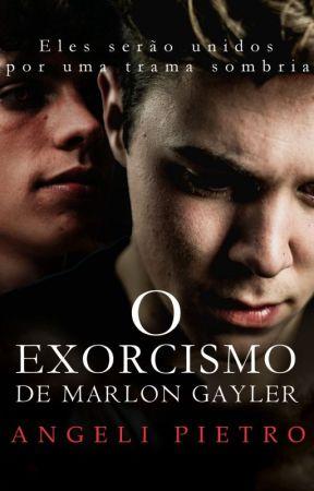 O Exorcismo de Marlon Gayler [Romance Gay] by AngeliPietro