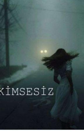 KİMSESİZ by semasema2007
