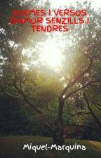 POEMES I VERSOS D'AMOR SENZILLS I TENDRES per Phoenix11091714