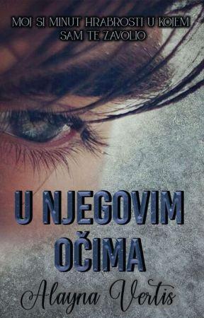 U njegovim očima - ZAVRŠENA by AlaynaVertis