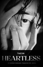 Heartless  [ TaeJin ] by AdorablyJinBiased