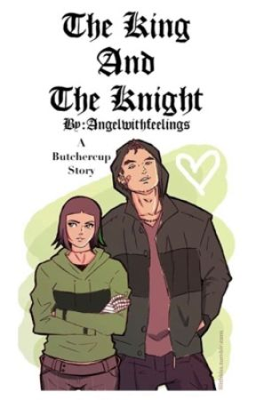 The King and The Knight | BUTCHERCUP by Angelwithfeelings