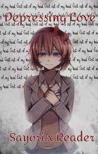 Depressing Love (Sayori x Reader) by SpoiledMilkshake