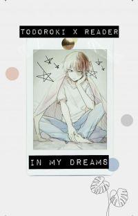 In My Dreams [ Todoroki x Reader ] cover