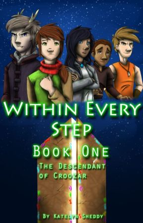 Within Every Step Book One The Descendant of Croozar by TheStormingDragon