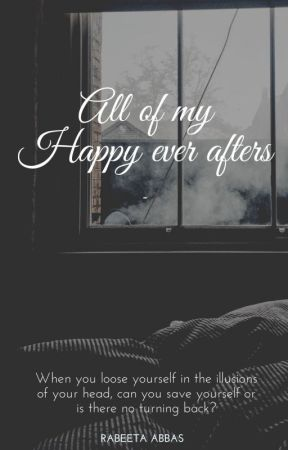 All Of My Happy Ever Afters by Rabeeta_Abbas04