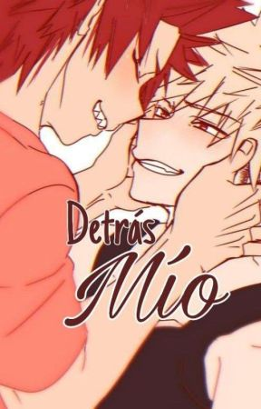 Detrás Mío ♡ {Kirishima x Bakugo} [En edición]  by Strawberry___milk16