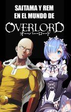 Saitama y Rem en el mundo de Overlord by MrFanficX