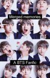 Merged memories. BTS FF cover