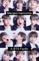 Merged memories. BTS FF by Love_Mikan