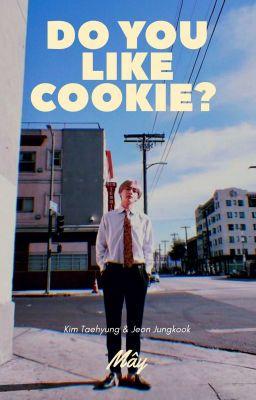 vkook| do you like cookie?