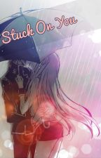 Stuck on You (To Be Published by Bookware, MSV) by Mrs_Cupid