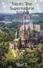 Saints: The Supernatural School - Year 1 (bxb) by TonyTheTigersBFF