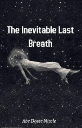 The Inevitable Last Breath by nicdoo