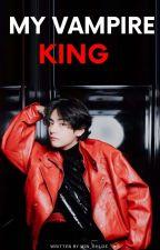 My Vampire King ✔ by Min_Chloe
