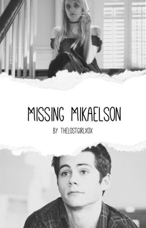 Missing Mikaelson - Stiles Stilinski by TheLostGirlxox