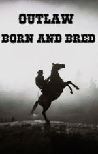 Outlaw - Born & Bred by MichelleTorlot