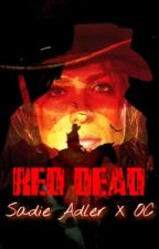 Red Dead || Sadie Adler X OC by BIGRAVEN
