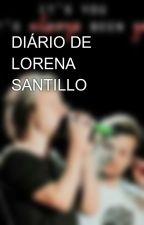 DIÁRIO DE LORENA SANTILLO by Looh_Stylinson
