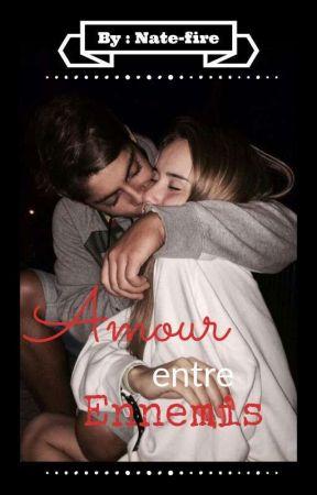 T1 : Amour entre Ennemis #Wattys2019 ~ FINI~ RÉÉCRITURE ~ by Nate-fire