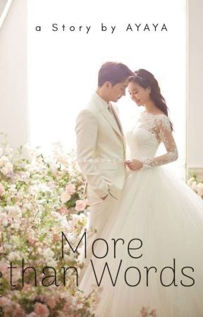 More Than Words [END] ✅ by Ayaya2211
