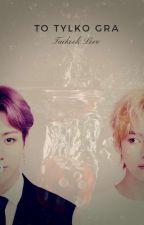 To tylko gra | K.Th & J.Jk autorstwa TaeVJiminB