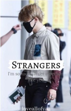 Strangers    P.JM FF  by loveallofyaa
