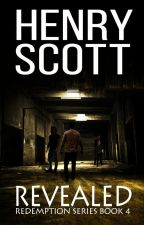 Revealed (Book 4, the Redemption Series) by henry_scott