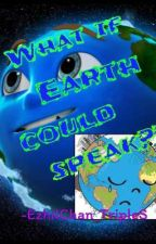 What if Earth could speak??!!! by EzhilChan_TripleS