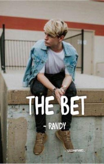 The Bet ~ Randy
