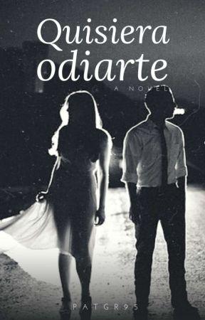 Quisiera Odiarte  by PatGR95