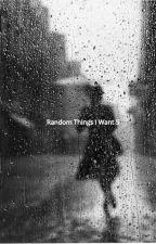 Random Things I Want 5 by JUMBOnoodles
