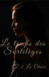Le Temps Des Sortilèges - Tome 2 - Le Choix cover