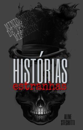 Histórias estranhas by alinestechitti