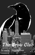 The Crow Club by DeceitfulToast