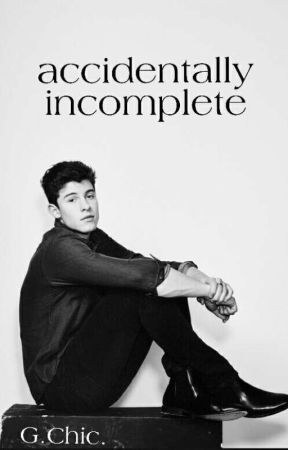 Accidentally Incomplete | Shawn Mendes by happylittle_smile