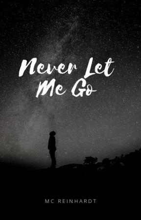 Never Let Me Go ✔ by MCReinhardt